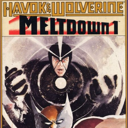 Havok & Wolverine- Meltdown #1