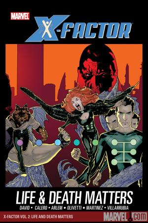 X-Factor Vol. 2: Life and Death Matters (Trade Paperback)