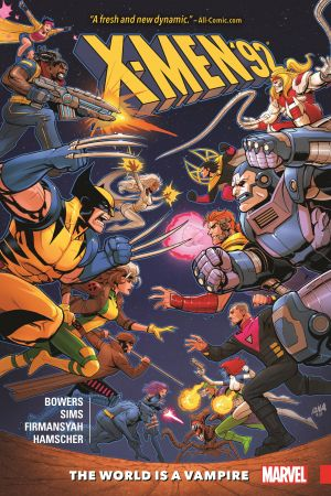 X-Men '92 Vol. 1: The World Is a Vampire (Trade Paperback)