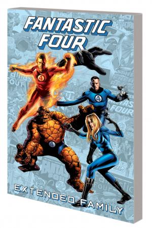 FANTASTIC FOUR: EXTENDED FAMILY TPB (Trade Paperback)
