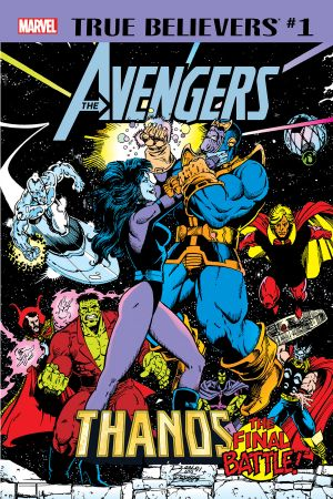 True Believers: Avengers - Thanos: The Final Battle! (2019) #1
