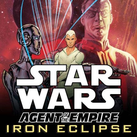 Star Wars: Agent of the Empire - Iron Eclipse (2011 - 2012)
