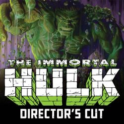 Immortal Hulk Director's Cut