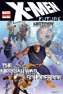 X-Men: Future History - The Messiah War Sourcebook (2009) #1