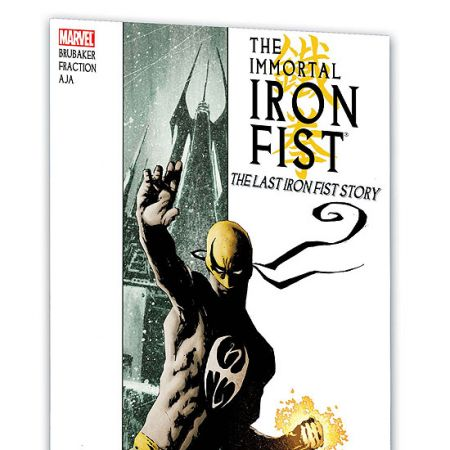IMMORTAL IRON FIST VOL. 1: THE LAST IRON FIST STORY #0