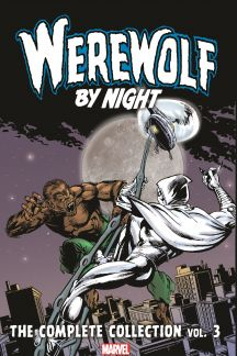 Werewolf by Night: The Complete Collection Vol. 3 (Trade Paperback)