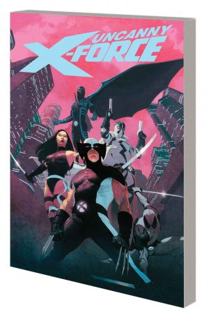 Uncanny X-Force by Rick Remender: The Complete Collection (Trade Paperback)