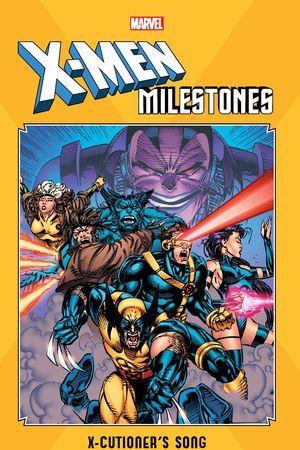 X-Men Milestones: X-Cutioner's Song (Trade Paperback)