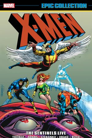 X-Men Epic Collection: The Sentinels Live (Trade Paperback)