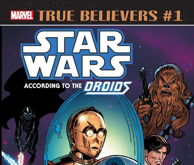 TRUE BELIEVERS: STAR WARS - ACCORDING TO THE DROIDS 1 #1