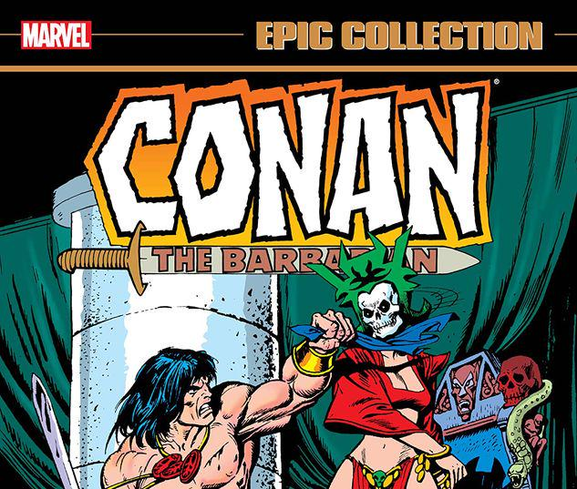 CONAN THE BARBARIAN EPIC COLLECTION: THE ORIGINAL MARVEL YEARS - THE CURSE OF THE GOLDEN SKULL TPB #1