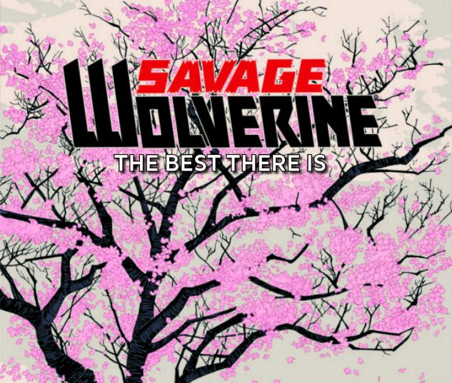 SAVAGE WOLVERINE VOL. 4: THE BEST THERE IS PREMIERE HC (MARVEL NOW, WITH DIGITAL CODE)