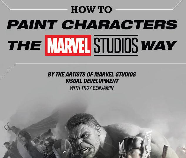 HOW TO PAINT CHARACTERS THE MARVEL STUDIOS WAY HC #1