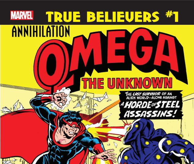 TRUE BELIEVERS: ANNIHILATION - OMEGA THE UNKNOWN 1 #1