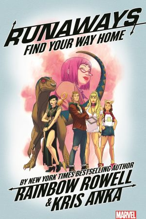Runaways by Rainbow Rowell Vol. 1: Find Your Way Home (Trade Paperback)