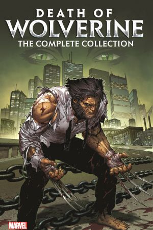 Death of Wolverine: The Complete Collection (Trade Paperback)