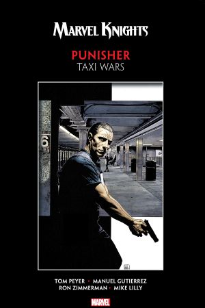 Marvel Knights Punisher By Peyer & Gutierrez: Taxi Wars (Trade Paperback)