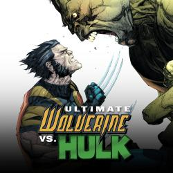 Ultimate Wolverine Vs. Hulk (2005 - 2009)