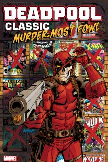 Deadpool Classic Vol. 22: Murder Most Fowl (Trade Paperback)
