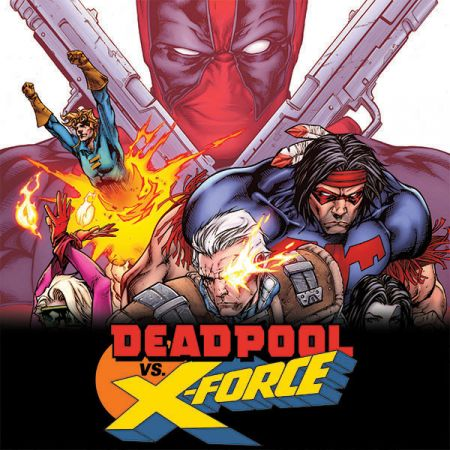 Deadpool Vs. X-Force (2014)