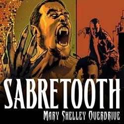 Sabretooth: Mary Shelley Overdrive