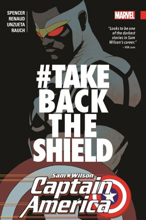 CAPTAIN AMERICA: SAM WILSON VOL. 4 - #TAKEBACKTHESHIELD TPB (Trade Paperback)