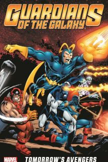 GUARDIANS OF THE GALAXY: TOMORROW'S AVENGERS VOL. 1 TPB (Trade Paperback)