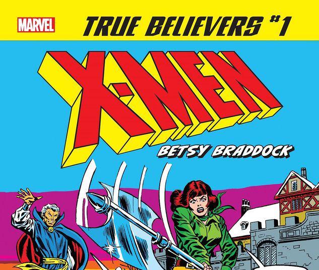 TRUE BELIEVERS: X-MEN - BETSY BRADDOCK 1 #1