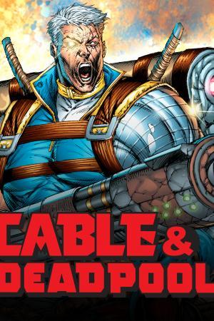 Cable & Deadpool (2004 - 2008)