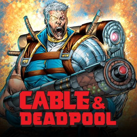 Cable & Deadpool (2004 - 2008)