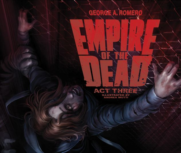 GEORGE ROMERO'S EMPIRE OF THE DEAD: ACT THREE 2