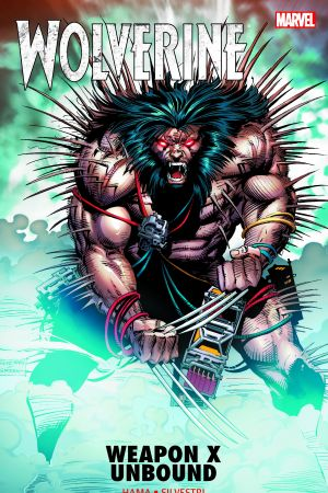 Wolverine: Weapon X Unbound (Trade Paperback)
