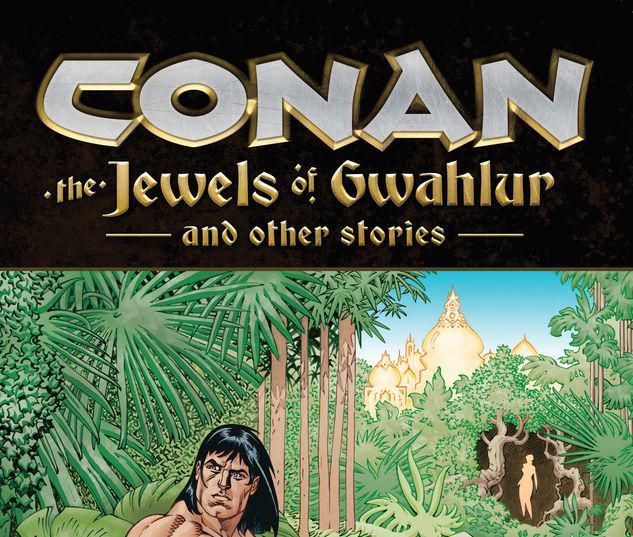 CONAN: THE JEWELS OF GWAHLUR AND OTHER STORIES TPB #1