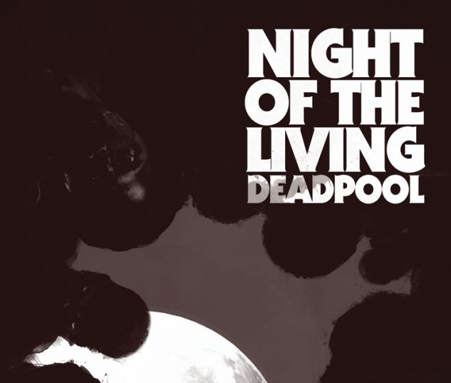 NIGHT OF THE LIVING DEADPOOL 1 (WITH DIGITAL CODE)