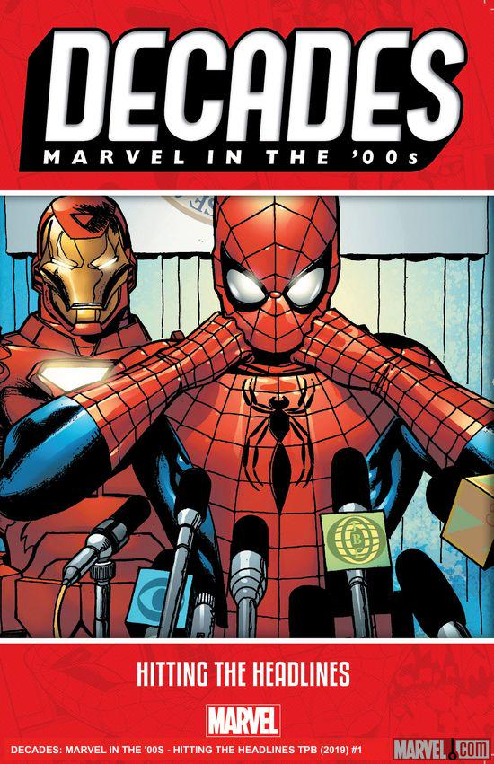 Decades: Marvel In The '00s - Hitting The Headlines (Trade Paperback)