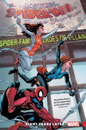 Amazing Spider-Man: Renew Your Vows Vol. 3 - Eight Years Later (Trade Paperback)