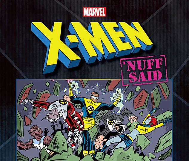 X-MEN: NUFF SAID #1