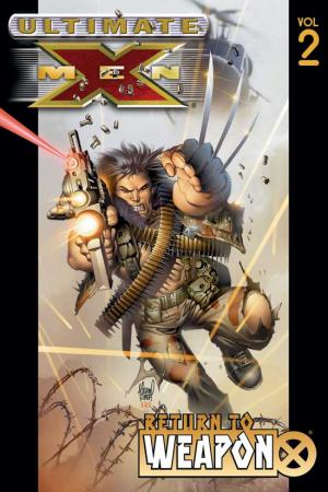 ULTIMATE X-MEN VOL. 2: RETURN TO WEAPON X TPB (Trade Paperback)