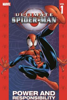 ULTIMATE SPIDER-MAN VOL. 1: POWER & RESPONSIBILITY TPB (Trade Paperback)
