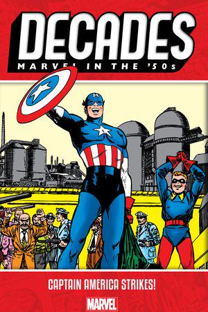 Decades: Marvel In The '50s - Captain America Strikes! (Trade Paperback)