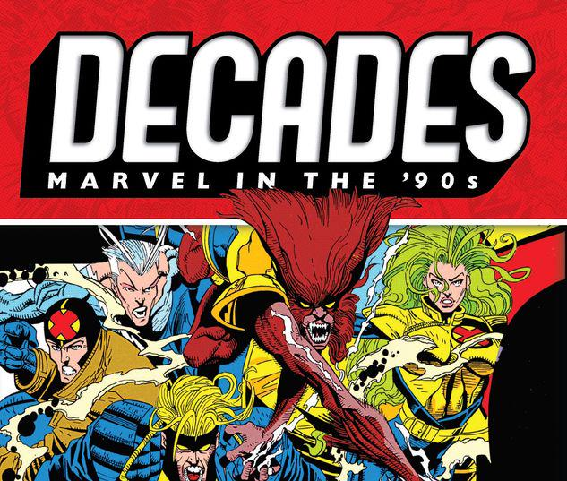 DECADES: MARVEL IN THE '90S - THE MUTANT X-PLOSION TPB #1