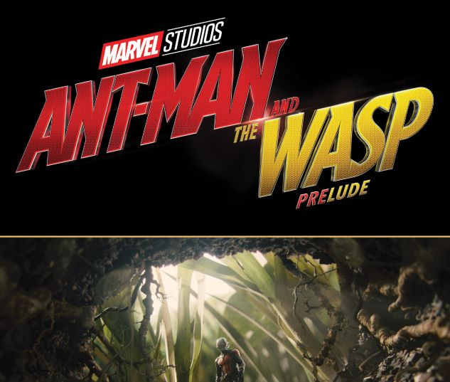 cover from MARVEL'S ANT-MAN AND THE WASP PRELUDE TPB (2018) #1