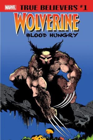 True Believers: Wolverine - Blood Hungry #1