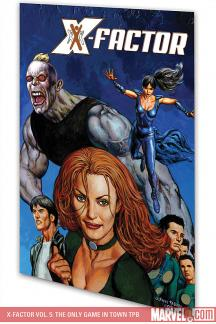 X-Factor Vol. 5: The Only Game in Town (Trade Paperback)