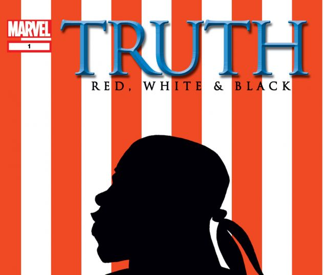 Truth: Red, White & Black (2003) #1