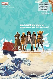 Nextwave: Agents of H.a.T.E. - The Complete Collection (Trade Paperback)