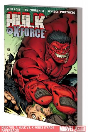 Hulk Vol. 4: Hulk Vs. X-Force (Trade Paperback)