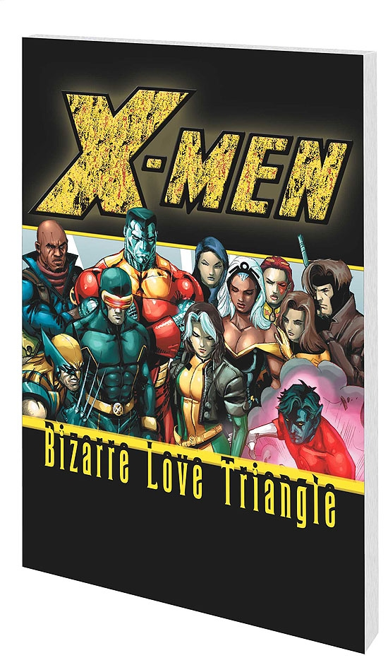 X-Men: Bizarre Love Triangle (Trade Paperback)