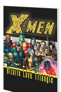 X-Men: Bizarre Love Triangle (Trade Paperback)