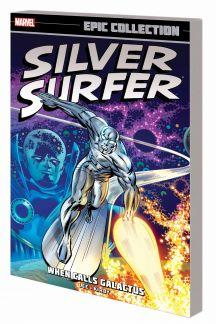 Silver Surfer Epic Collection: When Calls Galactus (Trade Paperback)